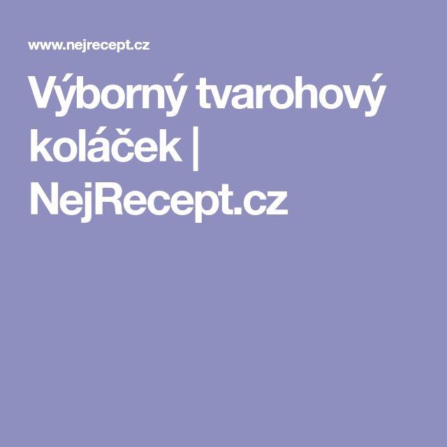 Výborný tvarohový koláček | NejRecept.cz