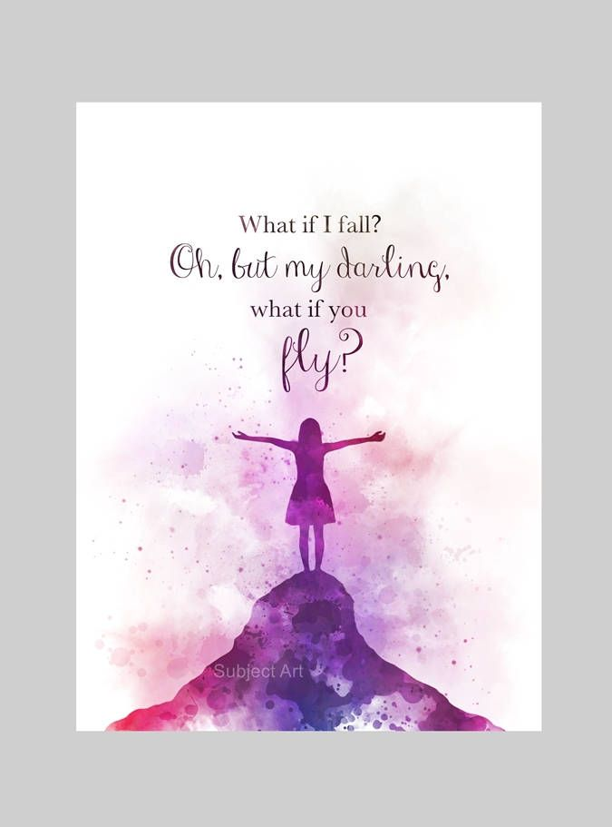What if i fall? Oh, but my darling, what if you fly? Quote ART PRINT illustration, Inspirational, Nursery, Wall Art, Home Decor, Gift