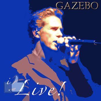 """""""I LIKE … LIVE"""": L'AFFASCINANTE ALBUM DAL VIVO DI GAZEBO - L'Opinionista"""