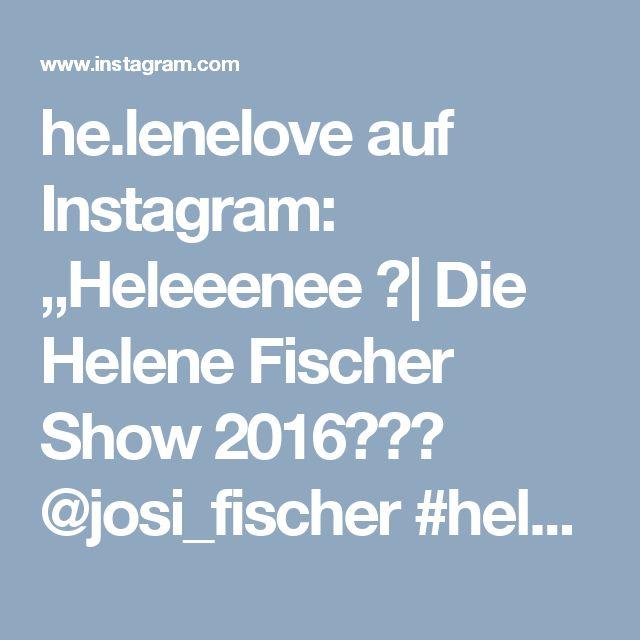 """he.lenelove auf Instagram: """"Heleeenee ✨  Die Helene Fischer Show 2016🌟💜👑 @josi_fischer #helenefischer #helenefischershow #helenefischershow2016 #star #powerfrau…"""""""
