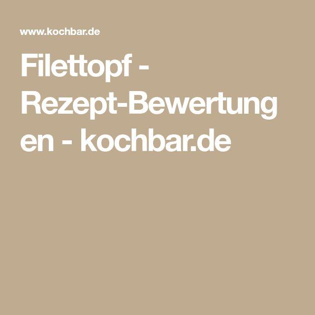 Filettopf - Rezept-Bewertungen - kochbar.de