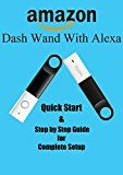 Amazon Dash Wand With Alexa: Quick Start and Step by Step Guide for Complete Setup by Ges  Lone (Author) #Kindle US #NewRelease #Engineering #Transportation #eBook #ad