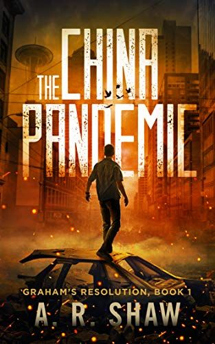 The China Pandemic: A Post-Apocalyptic Medical Techno Thriller