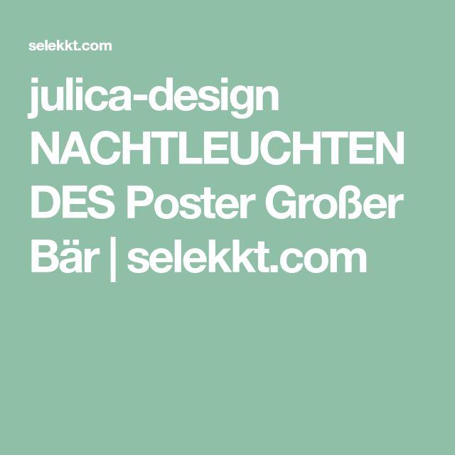 julica-design NACHTLEUCHTENDES Poster Großer Bär | selekkt.com