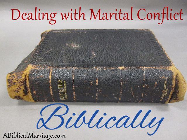 Dealing with Marital Conflict Biblically