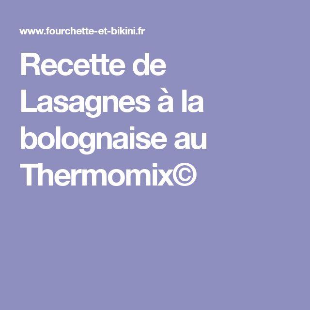 Recette de Lasagnes à la bolognaise au Thermomix©