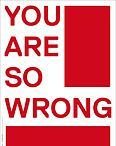 YOU ARE SO WRONG by Lars Fuhre
