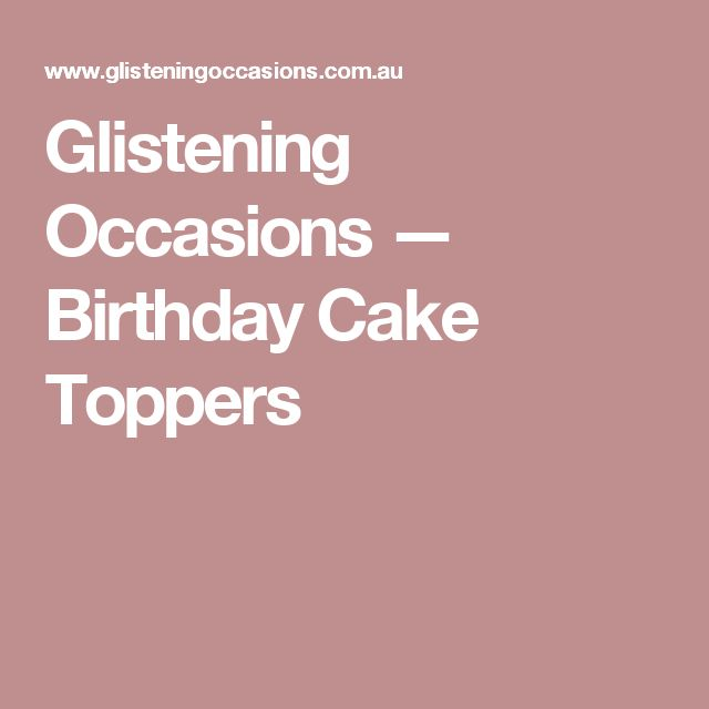 Glistening Occasions — Birthday Cake Toppers