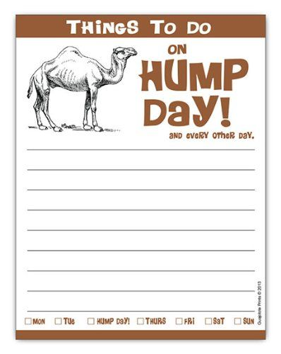 "Hump Day Camel Notepad 4.25"" x 5.5"", 50-sheets funny gag gift idea Guajolote Prints,http://www.amazon.com/dp/B00F6MXBW6/ref=cm_sw_r_pi_dp_g4Qysb1A4A0S9RWD.   $2.99"