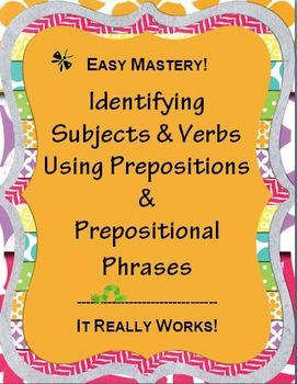 SUBJECT and  VERB IDENTIFICATION: Easy Mastery~ Students eliminate prepositional phrases to easily identify the subject and verb.  Includes printables, step-by-step introduction and practice, and suggestions for quick assessment.  #verb  #preposition  $
