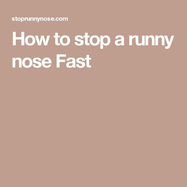How to stop a runny nose Fast
