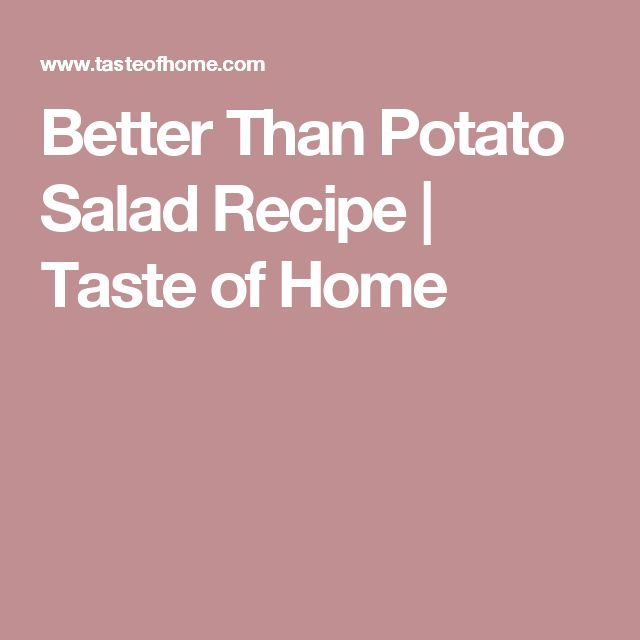 Better Than Potato Salad Recipe | Taste of Home
