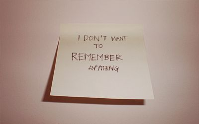 I don't want to remember anything