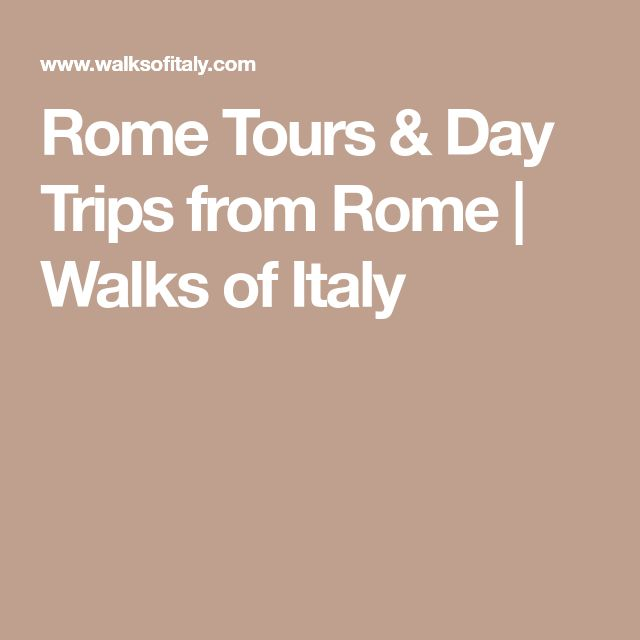 Rome Tours & Day Trips from Rome | Walks of Italy