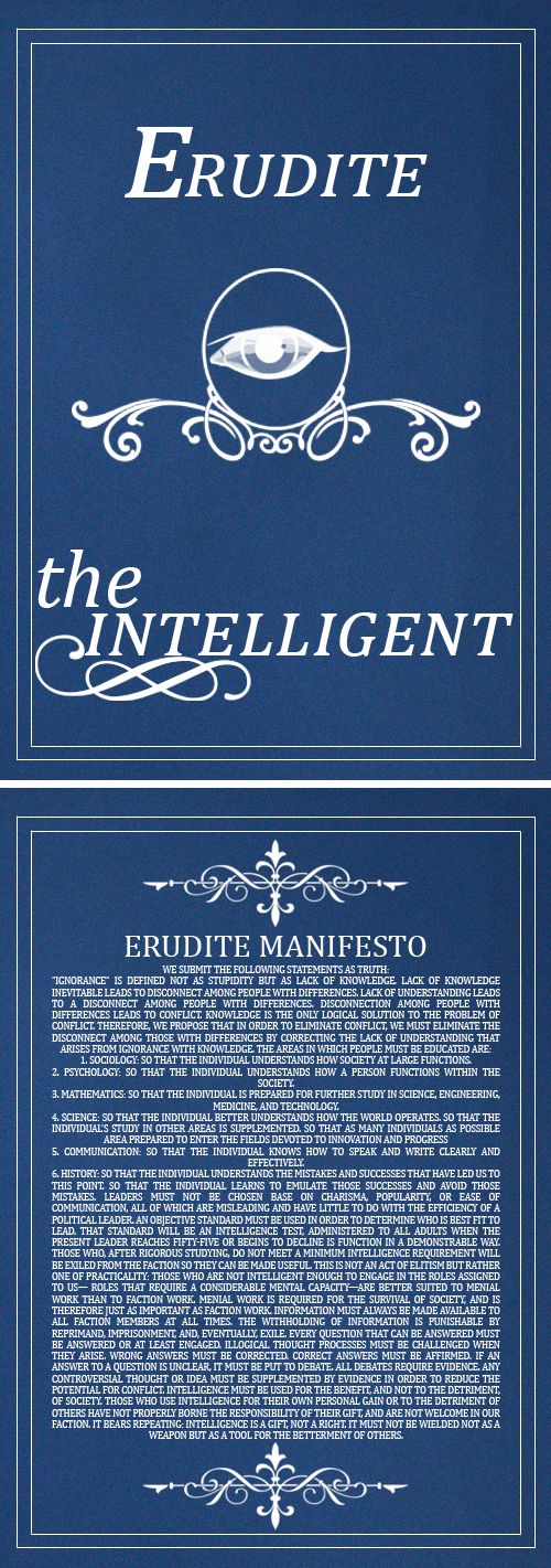 Erudite, the intelligent, faction color blue, and the people who will always make you look stupid and will be really boring.