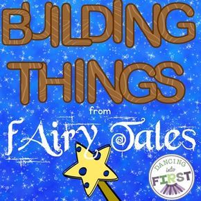 A building things unit with integrated fairy tales! First grade science activities. $