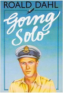 Going Solo, continuing the story begun in Boy, Roald Dahl (210 pages, paperback)