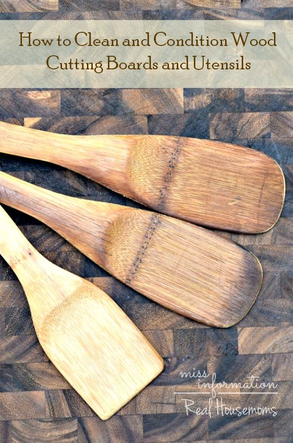 How to Clean Wood Cutting Boards & Utensils | Real Housemoms;Provide Another Mother (PAM) www.callpam.com.au