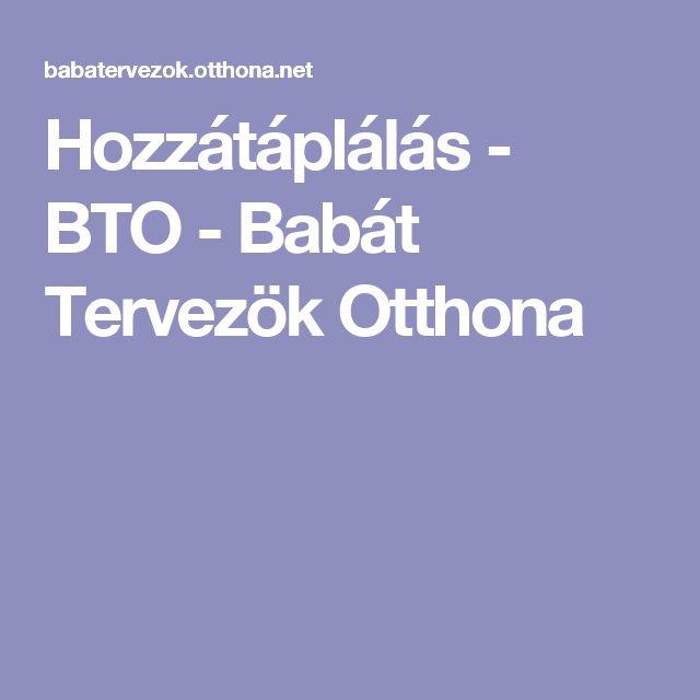 Hozzátáplálás - BTO - Babát Tervezök Otthona