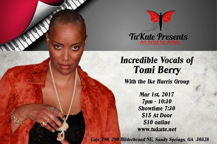 uKute Presents - Jazz Vocalist Tomi BerryJoin JS108Atlanta Global Jazz Radiofor the vocal stylings of Tomi Berry. Appearing with Tomi is the Ike Harris Group. Tomi Berry is an incredible jazz vocalist and . . . did we mention the A&R Director and spokesperson for JS108Atlanta Global Jazz Radio? Click HERE to listen to a sample of the incomparable Tomi Berry. It all goes down WednesdayMarch 1st 2017 at the legendary Cafe 290 290 Hilderbrand Drive NE Atlanta GA. Doors open at 7 pm show starts…