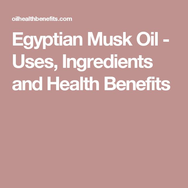 Egyptian Musk Oil - Uses, Ingredients and Health Benefits