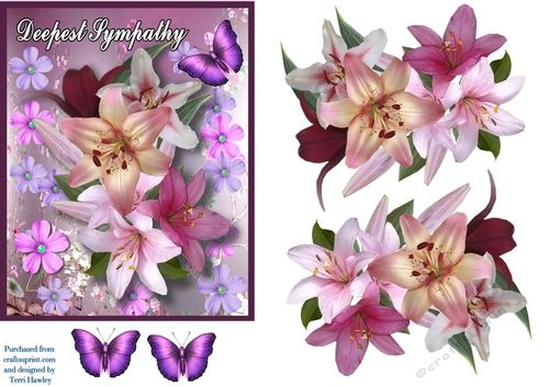 This Deepest Sympathy 3D decoupage card front, is so easy to make, but looks stunning when finished, with its beautiful pink lilies and a butterfly in the corner.  Their are 3 other cards the same design, but for different reasons so they have  different words on the front..