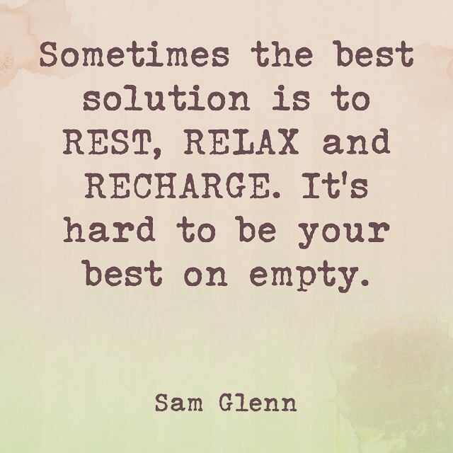 Rest Relax Recharge Samglenn Attitude Relax Quotes Rest Quotes Recharge Quotes