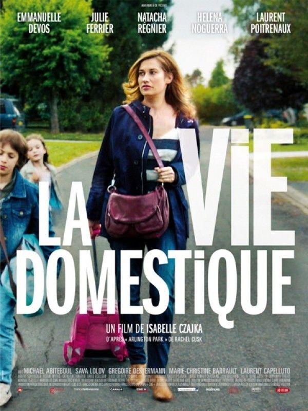 Affiche du film La vie domestique avec : Emmanuelle Devos, Julie Ferrier, Natacha Régnier, Helena Noguerra, Laurent Poitrenaux ..