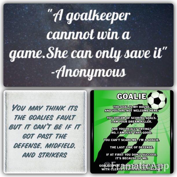 Soccer goalie quotes!! | soccer | Pinterest | The o'jays ...