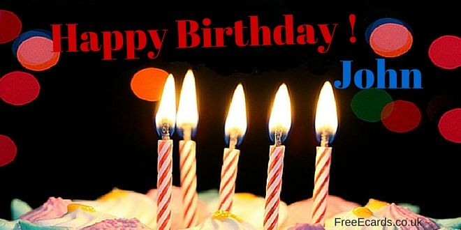 happy birthday john | Happy Birthday John - Free Ecards