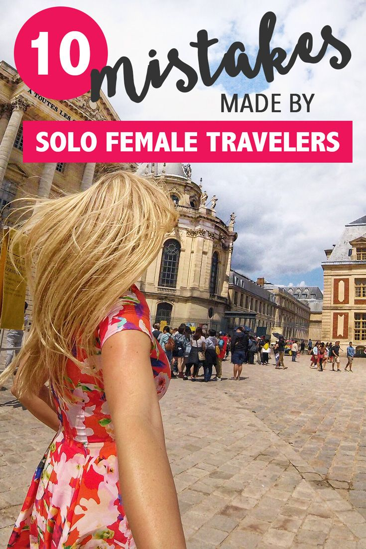 10 Mistakes Made by Solo Female Travelers