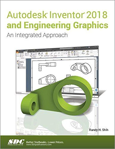 Autodesk Inventor 2018 and Engineering Graphics by Randy H. Shih. Autodesk Inventor 2018 and Engineering Graphics: An Integrated Approach will teach you the principles of engineering graphics while instructing you on how to use the powerful 3D modeling capabilities of Autodesk Inventor 2018. Using step by step tutorials, this text will teach you how to create and read engineering drawings while becoming proficient at using the most common features of Autodesk Inventor. By the end you will…