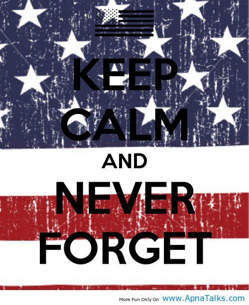 9 11 Never Forget Quotes: 9 11 Quotes Never Forget. QuotesGram