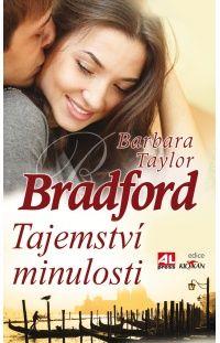 Tajemství minulosti - Barbara Taylor Bradford #alpress #barbarataylorbradford #román #bestseller #knihy