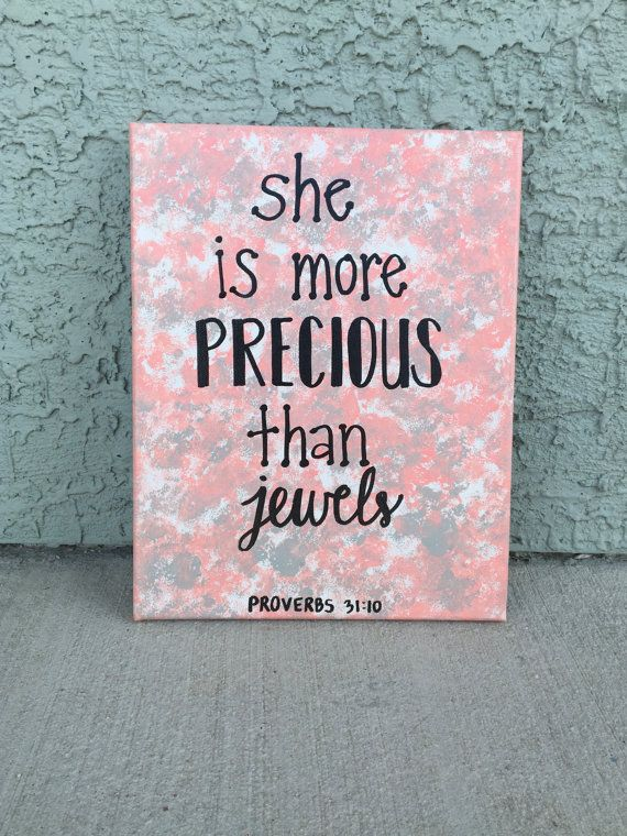This is hand painted with acrylic paint, and the lettering is hand written with an oil based paint marker. The background is sponge painted with a light coral and a light grey. The lettering is black. It is sprayed with a UV-Resistant clear acrylic coating for protection. The size is 11x14. The verse reads: She is more precious than jewels Proverbs 31:10. This would be so cute in a little girls room and this makes a great gift!  You are purchasing the exact canvas you see in the picture…