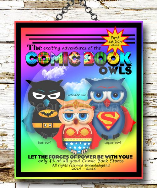 Comic Books Super Owls Art Print. Meet Bat Owl, Wonder owl and Super owl in their very first Edition Comic Cover page.