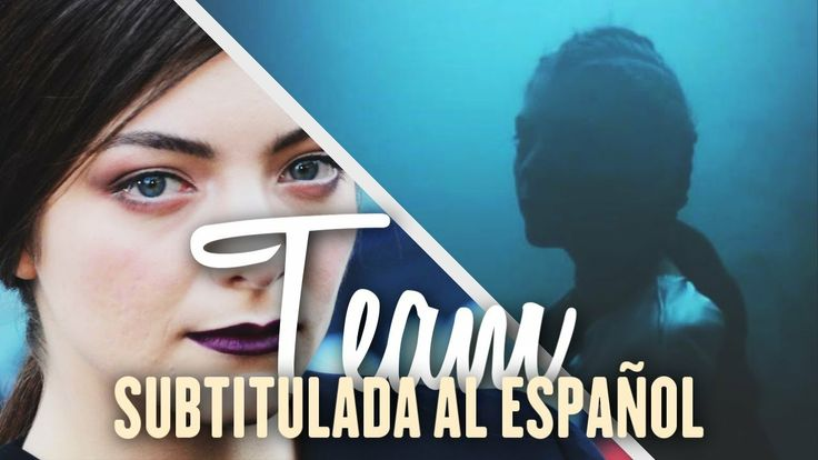 Lorde - Team [Official Video] (Subtitulada al Español)