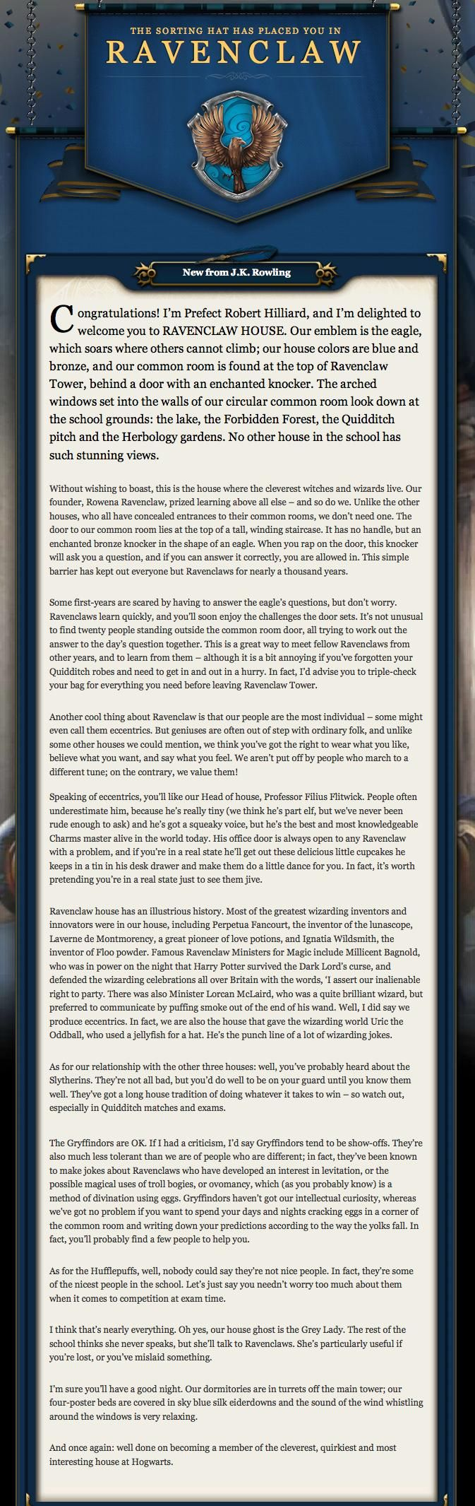 Okay. I wasn't sorted into Ravenclaw on Pottermore, but it is still my favorite house. I love Ravenclaw!