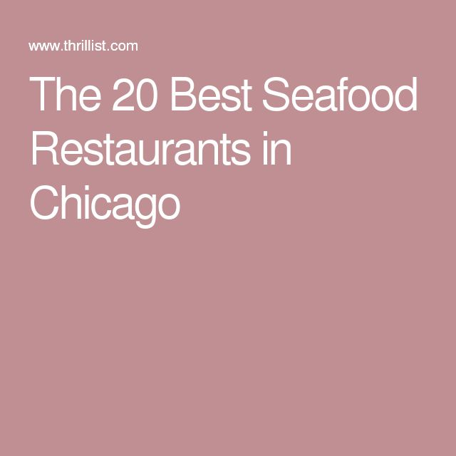 The 20 Best Seafood Restaurants in Chicago