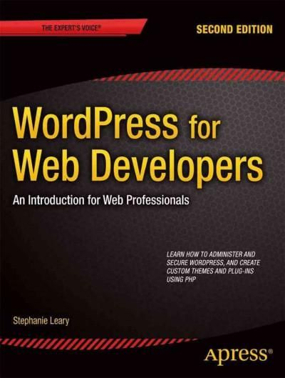 WordPress for Web Developers is a complete guide for web designers and developers who want to begin building and administering sites with WordPress. This book is an update of Beginning WordPress 3 , f