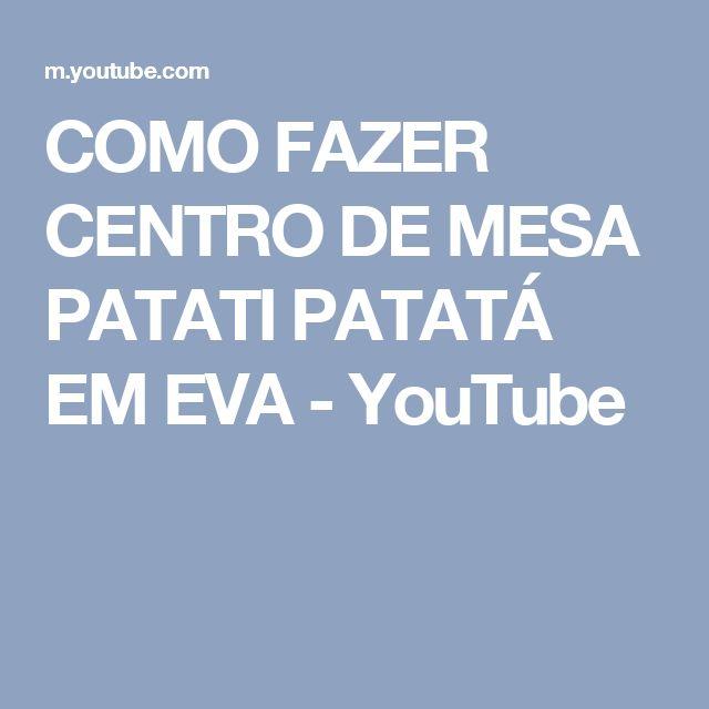 COMO FAZER CENTRO DE MESA PATATI PATATÁ EM EVA - YouTube