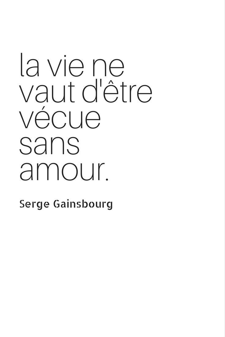 La vie ne vaut d'être vécue sans amour. - Serge Gainsbourg #citation #amour #gainsbourg
