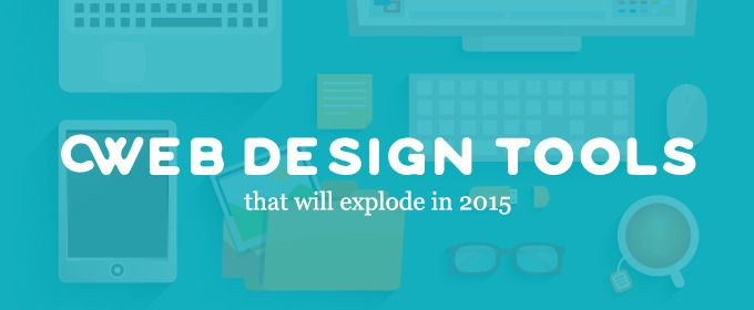 10 Graphic & Web Design Tools That Will Explode in 2015