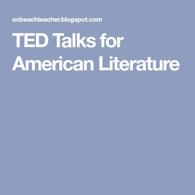 TED Talks for American Literature