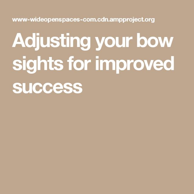 Adjusting your bow sights for improved success