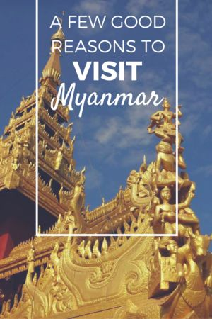 Myanmar is a great addition to any Asia travel itinerary!