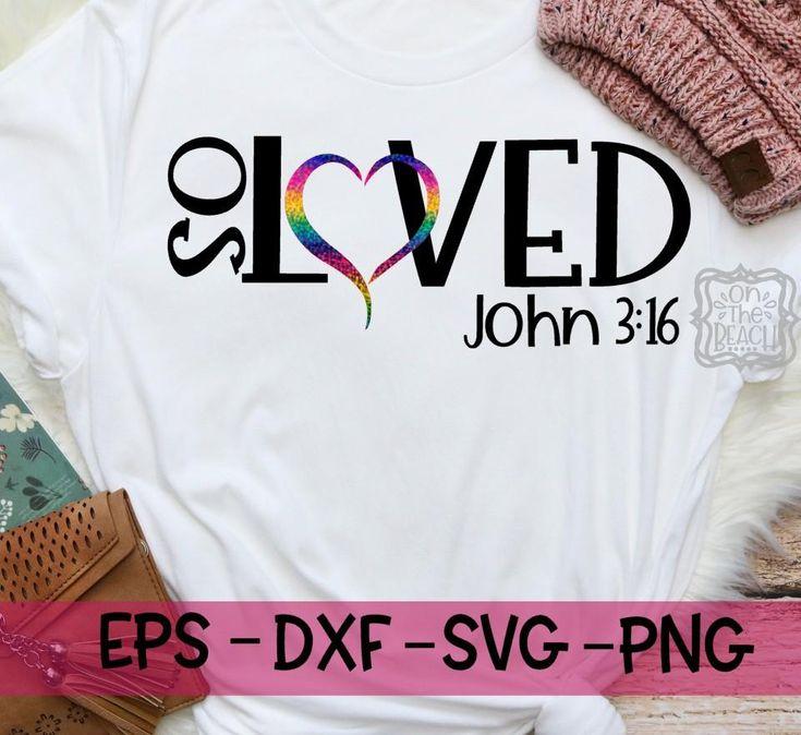 Download So Loved John 3:16 SVG   Valentines design, Valentines svg ...