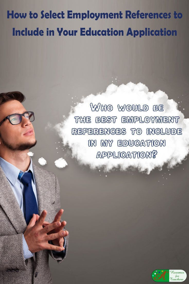 How to Select Employment References to Include in Your Education Application via @https://www.pinterest.com/candacedavies1/