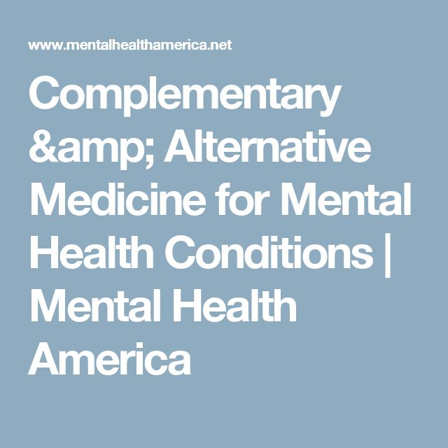 Complementary & Alternative Medicine for Mental Health Conditions | Mental Health America