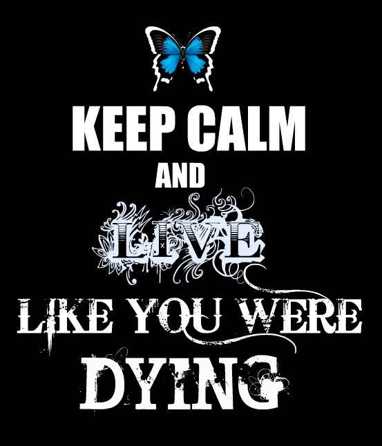 keep calm and live like you were dying #Tim #McGraw Dust Jackets ...